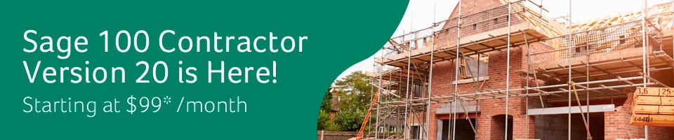 Sage 100 Contractor Version 20 is Here! Starting at $99 per month.