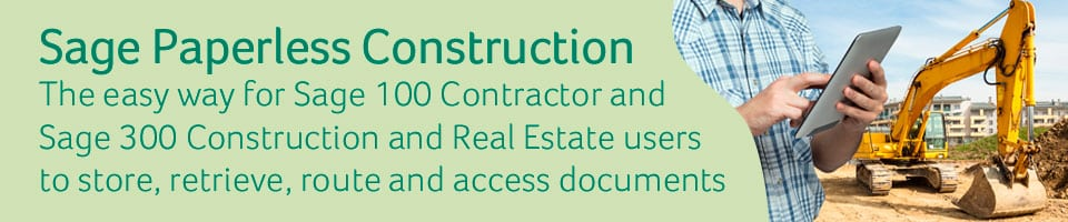 Sage Paperless Construction: The easy way for Sage 100 Contractor and Sage 300 Construction and Real Estate users to store, retrieve, route and access documents